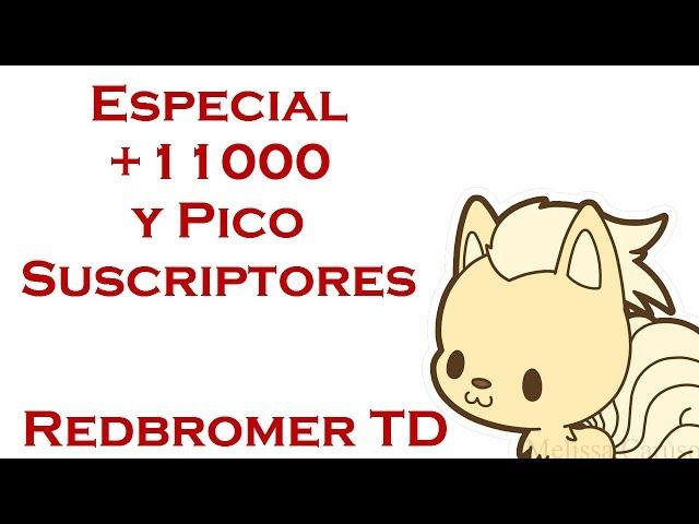 Especial +11000 Suscriptores de Redbromer TD (Preludio)