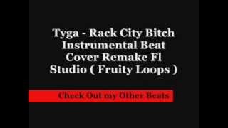 Tyga - Rack City Bitch Instrumental Beat Cover Remake Fl Studio ( Fruity Loops ) [ ChrizzBeats ]