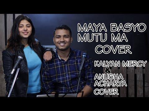 Maya Basyo Mutu Ma- Aago Movie//Kalyan Mercy & Anusha Acharya Cover