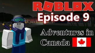 ROBLOX Episode 9 - Adventures In Canada