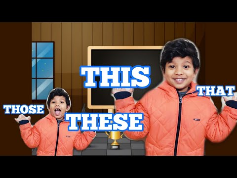 THIS THAT THESE THOSE For Kids | Where To Use IS ARE | Simple SENTENCE For Kids