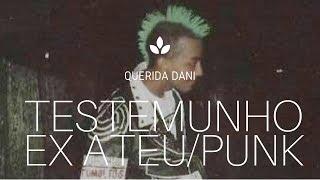 TESTEMUNHO EX ATEU/PUNK/ ERNANDO
