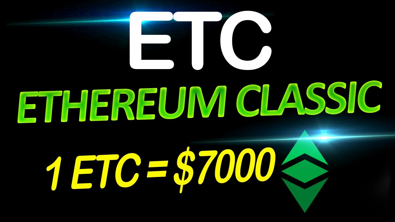 Ethereum Classic ETC will soon be 7000 Here is is why YouTube