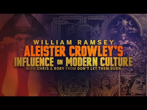 William Ramsey - Aleister Crowley's Influence on Modern Culture