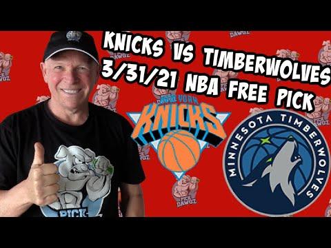 Minnesota Timberwolves vs New York Knicks 3/31/21 Free NBA Pick and Prediction NBA Betting Tips