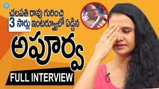 Apoorva about Chalapathi Rao Comments on Women {Full Interview}