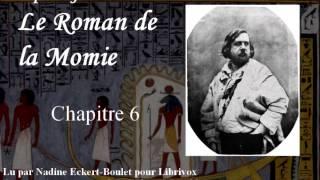 Livre audio complet : Le Roman de la Momie - Chapitre 6