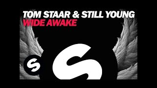 Tom Staar & Still Young - Wide Awake (Original Mix)