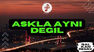 AsxLiLabeats - Askla Ayni Degil !BALKAN REMIX! Resimi