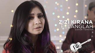 ZIZI KIRANA - PULANGLAH (RAYA COVER) | AISHAH