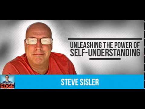 Steve Sisler Interview on Unleashing The Power of Self-Understanding