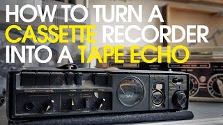 How to turn a cassette recorder into a tape echo