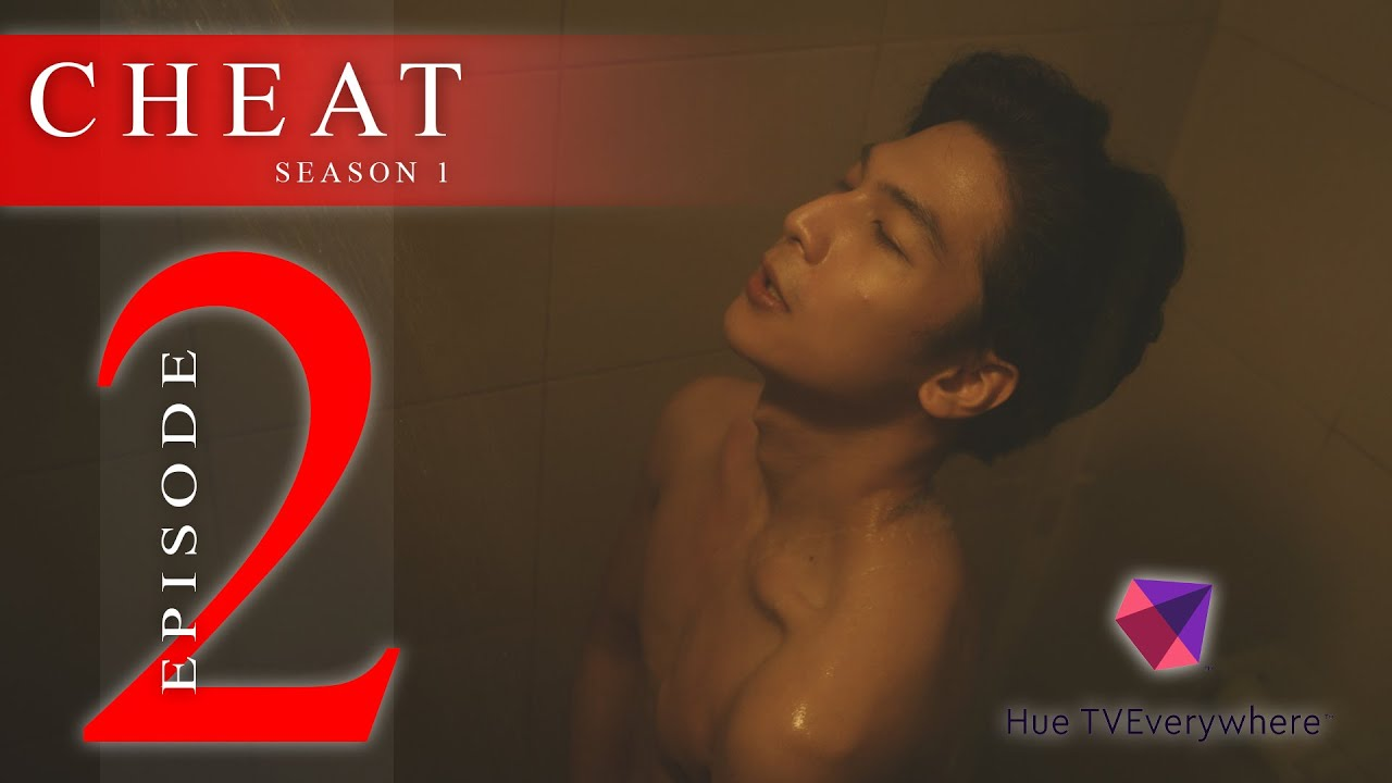 Download CHEAT THE SERIES EPISODE 2: THE GUILTY AND THE BEGUILED [INTL SUB]