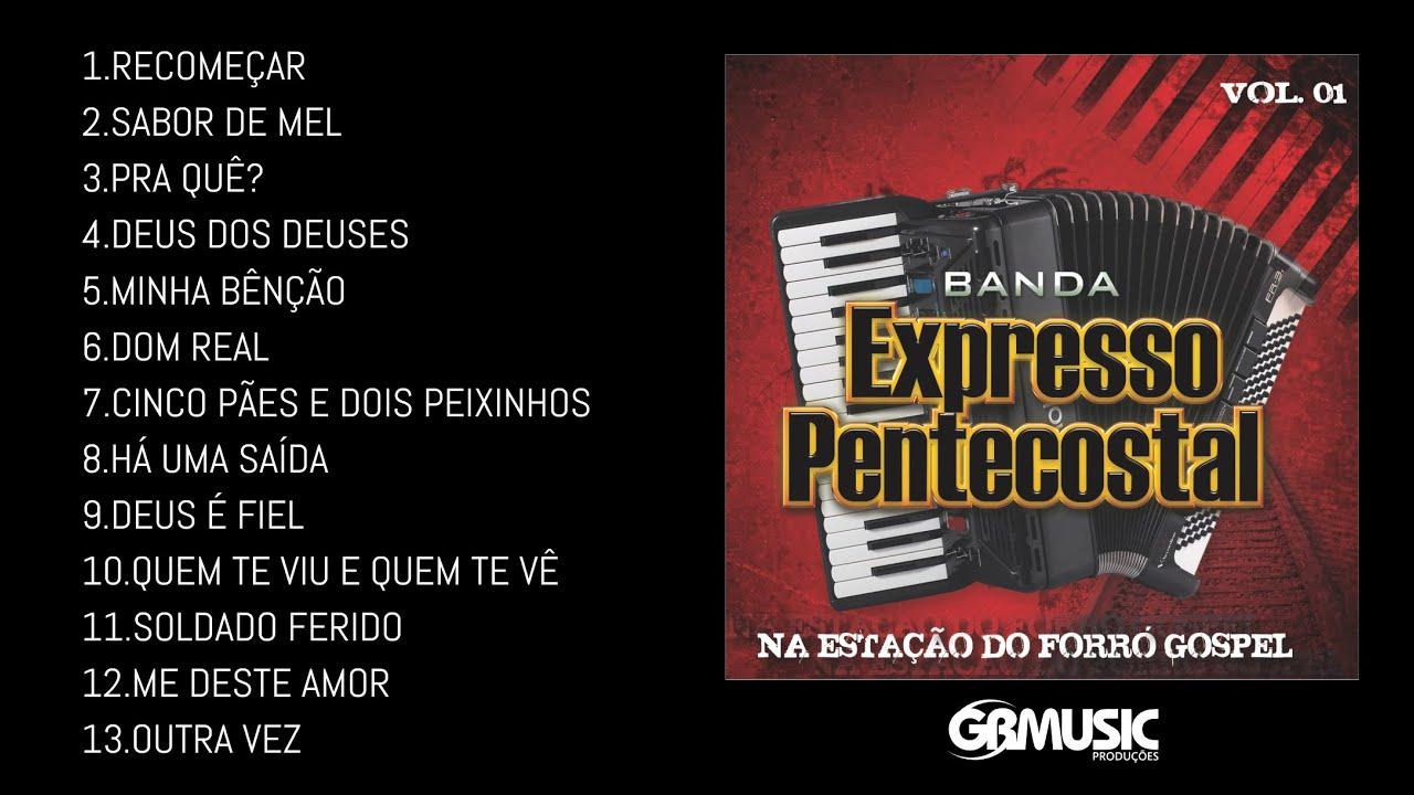EXPRESSO PENTECOSTAL - NA ESTAÇÃO DO FORRÓ GOSPEL - CD  COMPLETO (Oficial)