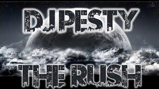 DJ Pesty - The Rush - Deep House - Broadcast 134