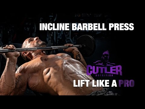 Incline Barbell Press - Cutler Nutrition