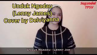 Download #Sugandoi Unduk ngadau-Lenny James Cover by Delviyana David