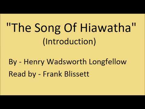 """""""The Song Of Hiawatha: Introduction"""", by Henry Wadsworth Longfellow"""