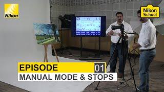 New Nikon School D-SLR Tutorials - Manual Mode & Stops - Episode 1