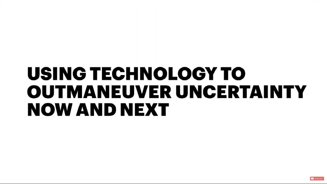Using Technology to Outmaneuver Uncertainty (extended conversation)
