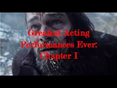 The Best Acting Performances Ever: Chapter I