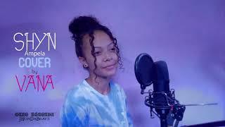 Shyn - Ampela cover by VANA x Echo Recordz 2021