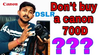 don't buy a canon 700d | For YouTube video | my experiences about canon 700D | hindi | 2017