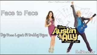 Face To Face (Ross Lynch ft Debby Ryan)