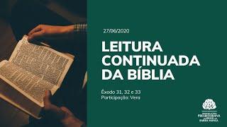 Leitura Continuada da Bíblia - Êxodo 31 a 33 | 27/06/2020