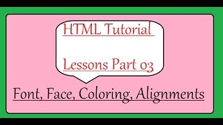 HTML Tutorial Lessons in Hindi Part 03 - Alignment, Font Size, Coloring, Face