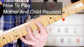 Download 'Mother And Child Reunion' Paul Simon Guitar Lesson MP3 song and Music Video