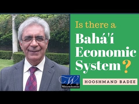 Web Talk #25 | Is There a Baha'i Economic System? | Hooshmand Badee