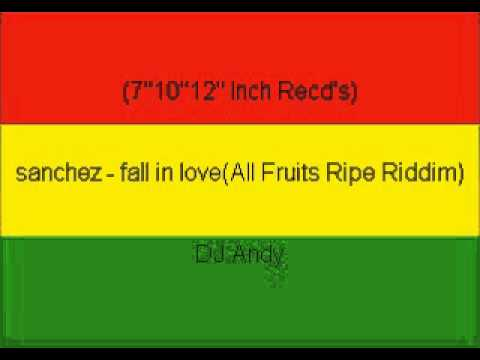 sanchez - fall in love(All Fruits Ripe Riddim)