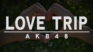 AKB48/LOVE TRIP(ドラマ「時をかける少女」主題歌) 選抜総選挙で1位...