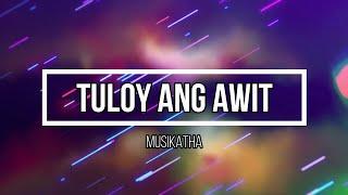 """""""Tuloy Ang Awit"""" Song Lyrics (Musikatha)"""