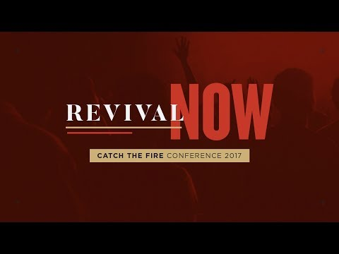 Catch The Fire Conference 2017  Session 1 Sermon  Duncan Smith
