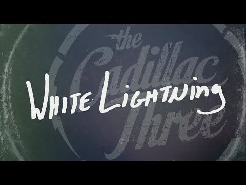 The Cadillac Three - White Lightning
