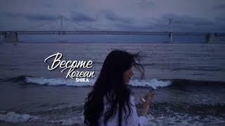 Become Korean ~ Subliminal [Rᴇǫᴜᴇsᴛᴇᴅ] | Shika