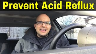 How To Prevent Acid Reflux By Changing One Simple Thing