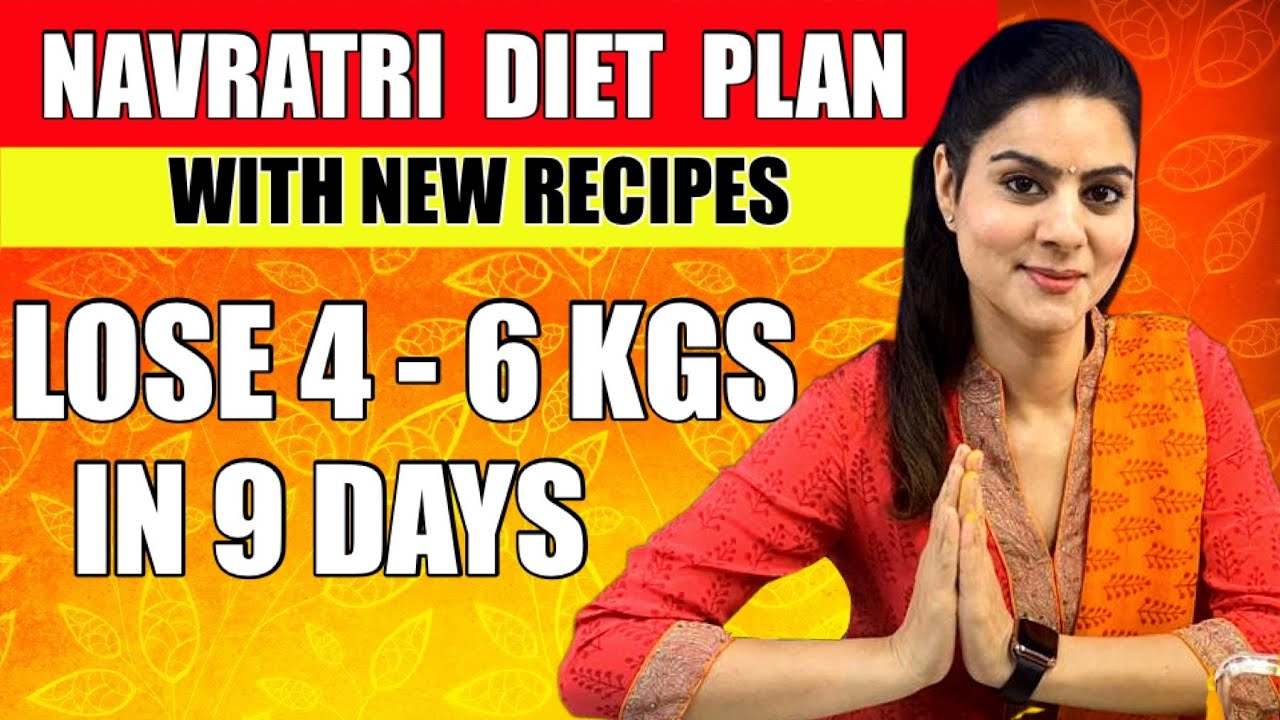<div>Navratri Diet Plan for Weight Loss | Lose 6 Kgs with Navratri Special Recipes & Easy Vrat Recipes</div>