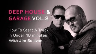 Essential Deep House Garage Vol2 - Pack Overview With Jim Sullivan