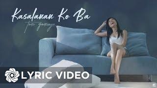Toni Gonzaga - Kasalanan Ko Ba (Lyrics)
