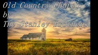 Watch Stanley Brothers Old Country Church video