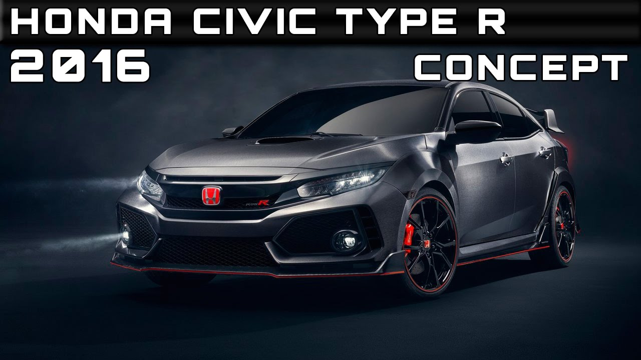 2016 honda civic type r concept review rendered price specs release date youtube. Black Bedroom Furniture Sets. Home Design Ideas