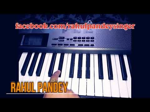 Piyawa Se Pahile Hamar Rahalu (ritesh pandey) on Keyboard tutorial by Rahul Pandey