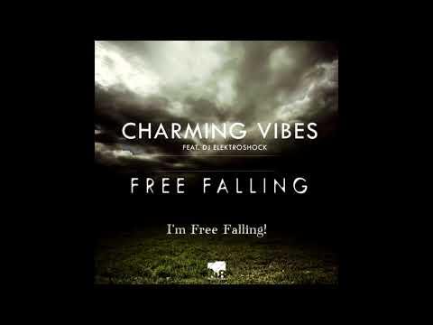 Charming Vibes - Free Falling (Feat. DJ Elektroshock)