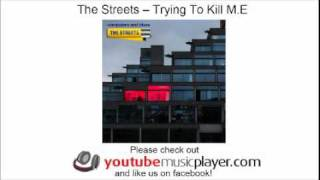 The Streets -- Trying To Kill M.E. (Computers and Blues)