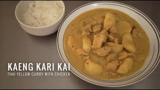 Kaeng Kari Kai แกงกะหรี่ไก่ - Thai Yellow Curry With Chicken From Scratch
