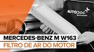 Como substituir a filtro de ar do motor no MERCEDES-BENZ M W163 [TUTORIAL]