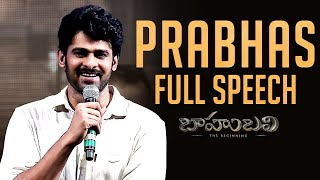 Prabhas Full Speech - Baahubali  || Audio Launch Live || Rana Daggubati, SS Rajamouli